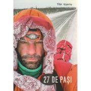 27 de pasi ( Autor: Tibi Useriu ISBN 978-973-0-23387-2 )
