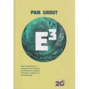 E 3 ( Editura L For You, Autor: Pam Grout ISBN 978-606-639-137-5 )