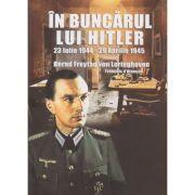 In Buncarul lui Hitler 23 iulie 1944 - 29 aprilie 1945 ( Editura: Miidecarti, Autor: Bernd Freytag von Loringhiven ISBN 978-606-94269-4-4 )