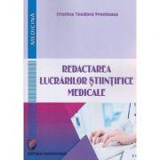 Redactarea lucrarilor stiintifice medicale ( Editura: Universitara, Autor: Cristina Teodora Preoteasa ISBN 978-606-28-0595-1 )