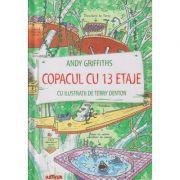 Copacul cu 13 etaje ( ilustratii ) ( Editura: Arthur, Autor: Andy Griffiths ISBN 978-606-788-184-4 )