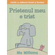 Prietenul meu e trist ( Editura: Art Grup Editorial, Autor: Mo Willems ISBN 978-606-788-179-0 )