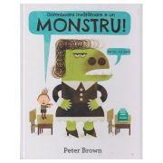 Domnisoara invatatoare e un monstru! ( Editura: Arthur, Autor: Peter Brown ISBN 978-606-788-123-3)