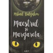 Maestrul si Margareta ( Editura: Art Grup Editorial, Autor: Mihail Bulgakov ISBN 978-606-710-468-4 )