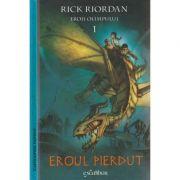 Eroii Olimpului volumul 1: Eroul pierdut ( Editura: Art Grup Editorial, Autor: Rick Riordan ISBN 978-606-788-164-6 )