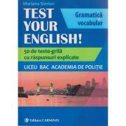 Test your English! Teste grila pentru Academia de Politie ( Editura: Carminis, Autor: Mariana Simion ISBN 978-973-123-333-8 )