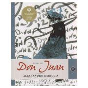 Istoria lui Don Juan (cu ilustratii )( Editura: Curtea Veche, Autor: Alessandro Baricco ISBN 978-606-588-821-0 )