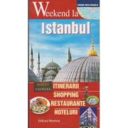 Weekend la Istambul ( Editura: Nomina ISBN 9786065356276 )