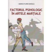 Factorul psihologic in artele martiale ( Editura: Sitech, Autor: Marius-Florin Mihaila)