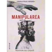 Manipularea ( Editura: Sitech, Autor: Marius-Florin Mihaila ISBN 978-606-11-5631 )