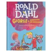 George si miraculosul sau medicament ( Editura: Arthur, Autor: Roald Dahl, ISBN 978-606-788-136-3 )