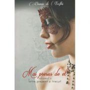 Mai presus de el volumul 2 Intre prezent si trecut ( Editura: Bookzone, Autor: Dama de Trefla ISBN 978-606-94303-8-5 )