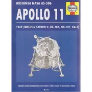 Misiunea Nasa AS-506 Apollo 11 ( Editura: M. A. S. T. ISBN 978-606-649-080-1 )