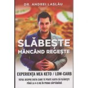 Slabeste mancand regeste ( Editura: Bookzone, Autor: Andrei Laslau ISBN 978-606943036-1 )