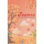 Toamna in poezii si povestiri romanesti ( Editura: Astro ISBN 978-606-8660-36-3 )