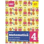 Matematica Exercitii si probleme pentru pregatirea curenta, Pentru exersarea in vederea Evaluarii Nationale pentru clasa a 4 a ( Editura: Art Grup Editorial, Autor: Alina Radu ISBN 978-606-8954-24-0)