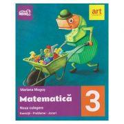 Noua culegere de Matematica pentru clasa a 3 a ( Editura: Art Grup Editorial, Autor: Mariana Mogos ISBN 978-606-8948-05-8 )