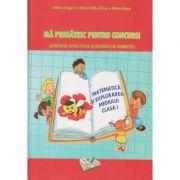 Ma pregatesc pentru concurs Matematica si explorarea mediului clasa 1 ( Editura: Ars Libri, Autor (i): Adina Grigore, Maria Raicu, Elena-Otilia Tiroiu ISBN 978-606-36-0418-8 )
