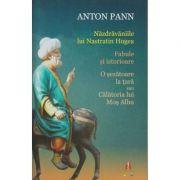 Nazdravaniile lui Nastratin Hogea ( Editura: Astro, Autor: Anton Pann, ISBN 978-606-8660-39-4 )