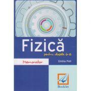 Memorator fizica pentru clasele 6-8 ( Editura: Booklet, Autor: Emilia Poll ISBN 978-606-590-311-1 )