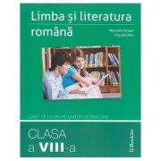 Limba si Literatura Romana caiet de lucru pentru clasa a 8 a ( Editura: Booklet, Autor(i): Marinela Pantazi, Claudia Dinu ISBN 978-606-590-514-6 )