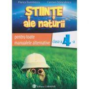 Stiinte ale naturii clasa a 4 a pentru toate manualele alternative ( Editura: Carminis, Autor(i): Florica Dumitrescu, Carmen Stanculescu ISBN 978-973-123-317-8 )