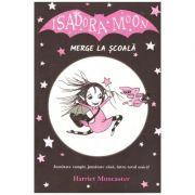 Isadora Moon merge la scoala (editura: Curtea Veche, autor: Harriet Muncaster, ISBN 978-606-588-992-7 )