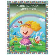 COLECTIA ILUSTRATE CU LITERE MARI Alice in tara Minunilor ( Editura: Astro ISBN 978-606-8660-24-0 )