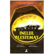 Inelul blestemat ( editura: Agora, autor: Selma Lagerlof, ISBN 978-606-8391-34-2 )