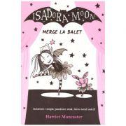 Isadora Moon merge la balet ( editura: Curtea Veche, autor: Harriet Muncaster, ISBN 978-606-44-0004-8 )