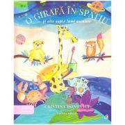 O girafa in spatiu si alte sapte lumi ascunse ( editura: Curtea Veche, autor: Cristina Donovici, ISBN 978-606-44-0005-5 )