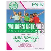 Evaluarea Nationala la finalul clasei a 4 a 2018 Limba romana si Matematica ( Editura: Paralela 45, Autor: Manuela Dinescu ISBN 9789734725885 )