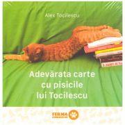 Adevărata carte cu pisicile lui Tocilescu ( editura: Art Grup editorial, autor: Alex Tocilescu ISBN 978-606-710-501-8 )