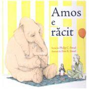 Amos e racit ( editura: Arthur, autor: Philip C. Stead ISBN 978-606-788-160-8 )