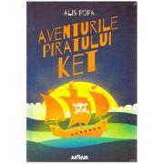 Aventurile piratului Ket ( editura: Arthur, autor: Alis Popa ISBN 978-606-788-264-3)