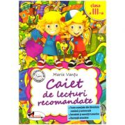 Caiet de lecturi recomandate Clasa a III-a ( editura: Aramis, autor: Maria Vantu ISBN 978-606-706-177-2 )