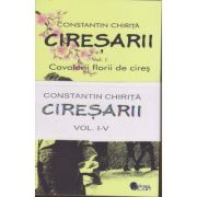Ciresarii 5 volume ( Editura: Roxel Cart, Autor: Constantin Chirita, ISBN 978-606-753-083-4 )