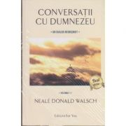 Conversatii cu Dumnezeu. Un dialog neobisnuit. ( 3 volume ) ( Editura: For You, Autor: Neale Donald Walsch, ISBN 9786066391054 )
