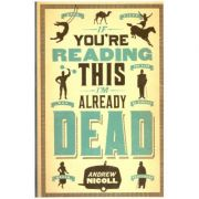 If you re reading this i m already dead ( Editura: Outlet - carte limba engleza, Autor: Andrew Nicol ISBN 978-0-85738-493-5 )