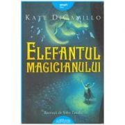Elefantul magicianului ( editura: Arthur, autor: Kate DiCamillo ISBN 978-606-788-241-4 )