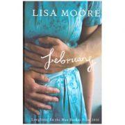 February ( Editura: Outlet - carte engleza, autor: Lisa Moore ISBN 9780701184902 )