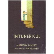 Intunericul ( editura: Arthur, autor: Lemony Snicket ISBN 978-606-788-226-1 )