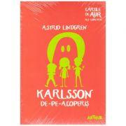 Karlsson de-pe-acoperiș ( editura: Arthur, autor: Astrid Lindgren ISBN 9786067882445 )