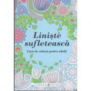 Liniste sufleteasca ( Editura: Curtea Veche Publishing ISBN 978-606-588-997-2 )