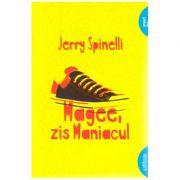 Magee, zis Maniacul ( editura: Arthur, autor: Jerry Spinelli ISBN 9786067882766 )