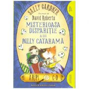 Aripi & Co (3). Misterioasa disparitie a lui Billy Catarama ( editura: Arthur, autor: Sally Gardner ISBN 9786067882513 )