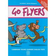 Go Flyers Cambridge Young learners English Tests 2018 (Editura: MM Publishing, Autor(i): H. Q., Marileni Malkogianni ISBN 9786180519358 -)