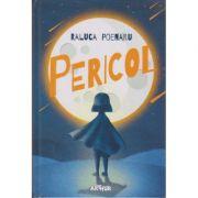 Pericol ( Editura: Arthur, Autor: Raluca Poenaru, ISBN 978-606-788-263-6 )