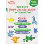 Pete de culoare: caiet de dezvoltare: 5-8 ani ( Editura: Paralela 45, Autor: Anna Bikova, ISBN 978-973-47-2662-2 )