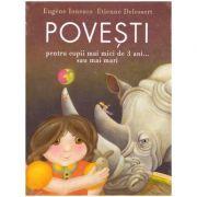 Poveşti pentru copii mai mici de 3 ani... sau mai mari ( editura: Arthur, autori: Eugène Ionesco, Etienne Delessert ISBN 978-606-788-275-9 )